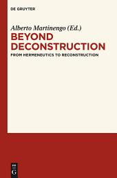 Beyond Deconstruction: From Hermeneutics to Reconstruction
