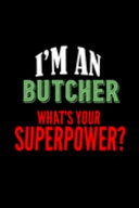 I m a Butcher  What s Your Superpower