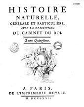 Histoire naturelle, générale et particulière avec la description du Cabinet du Roi