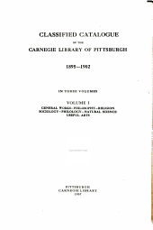 Classified Catalogue of the Carnegie Library of Pittsburgh: Volume 1