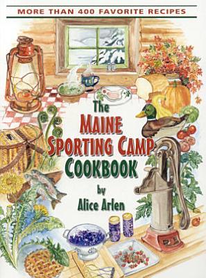 Maine Sporting Camp Cookbook PDF