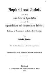 Nephrit und Jadeit nach ihren mineralogischen Eigenschaften sowie nach ihrer urgeschichtlichen und ethnographischen Bedeutung: Einführung der Mineralogie in das Studium der Archaeologie