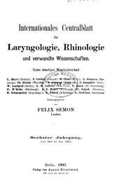 Internationales Centralblatt für Laryngologie, Rhinologie und verwandte Wissenschaften: Band 6