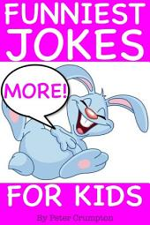More Funniest Jokes For Kids