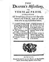 The Drapier's Miscellany: In Verse and Prose. Consisting of Several Scarce Pieces of that Celebrated Author; None of which Were Ever in Any Collection Before. I. A Modest Proposal for Preventing the Children of Poor People from Being a Burthen to Their Parents, &c. ... VII. A Letter Written in Behalf of the Parishioner to a Minister, who Used Several Hard Words in His Sermon