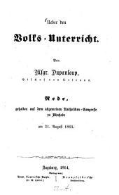 Ueber den Volks-Unterricht: Rede, gehalten auf dem allgemeinen Katholiken-Congresse zu Mecheln am 31. August 1864