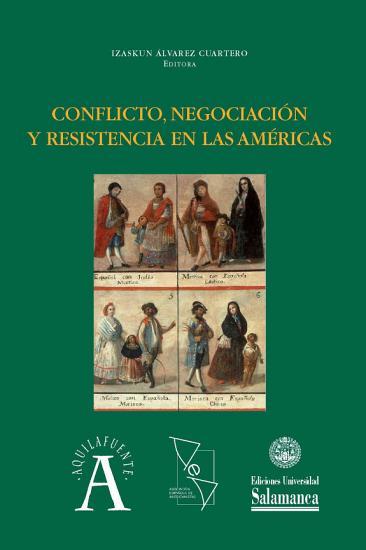Conflicto  negociaci  n y resistencia en las Am  ricas PDF