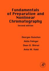 Fundamentals of Preparative and Nonlinear Chromatography: Edition 2