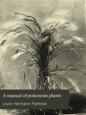 A Manual of Poisonous Plants, Chiefly of Eastern North America: Part 1