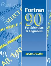 FORTRAN 90 for Scientists and Engineers PDF