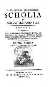 D. Io. Georgii Rosenmülleri Scholia in Novum Testamentum ...