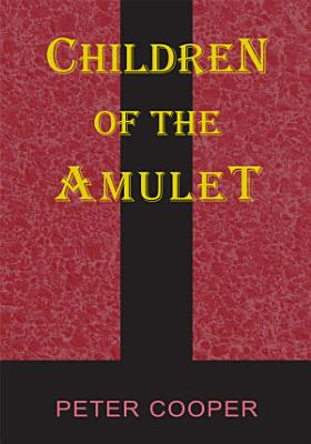 Children of the Amulet PDF