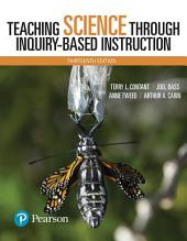 Teaching Science Through Inquiry-Based Instruction: Edition 13