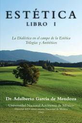 ESTÉTICA LIBRO I: La Dialéctica en el campo de la Estética Trilogías y Antitéticos