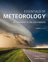 Essentials of Meteorology: An Invitation to the Atmosphere: Edition 8