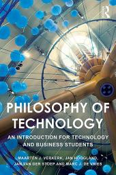 Philosophy of Technology: An Introduction for Technology and Business Students