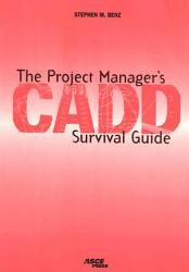 The Project Manager S Cadd Survival Guide Book PDF