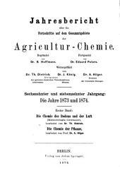 Jahresbericht über die Fortschritte auf dem Gesamtgebiete der Agrikultur-Chemie: Bände 16-17