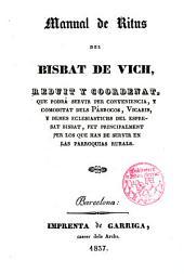 Manual de Ritus del Bisbat de Vich, reduit y coordenat, que podrá servir per conveniencia y comoditat dels párrocos, vicaris y demés eclesiastics ...