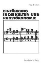 Einführung in die Kultur- und Kunstökonomie