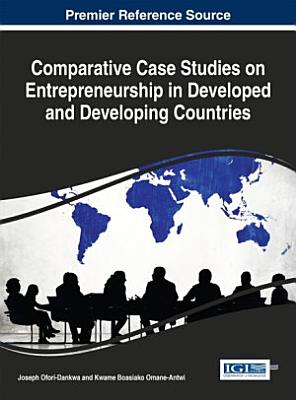 Comparative Case Studies on Entrepreneurship in Developed and Developing Countries