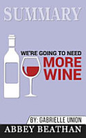 Summary of We re Going to Need More Wine PDF