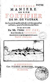 Manière de fortifier selon la méthode de M. de Vauban... par M. l'abbé Du Fay