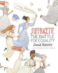 Suffragette The Battle For Equality Book PDF