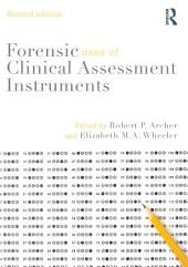 Forensic Uses of Clinical Assessment Instruments: Edition 2