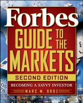 Forbes Guide to the Markets: Becoming a Savvy Investor, Edition 2