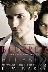 Blurred: A Connections Novella
