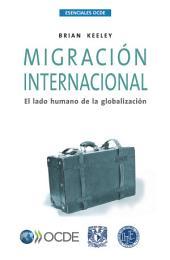 Esenciales OCDE Migración internacional El lado humano de la globalización: El lado humano de la globalización