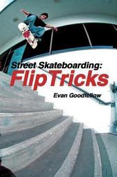 Street Skateboarding: Flip Tricks
