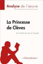 La Princesse de Clèves de Madame de Lafayette (Analyse de l'oeuvre): Comprendre la littérature avec lePetitLittéraire.fr