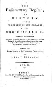 The Parliamentary Register; Or, History of the Proceedings and Debates of the [House of Lords and House of Commons]: Proceedings of the 14. Parliament, sess. 1-6; v. 18-62, Proceedings of the 15. to 17. Parliament, sess. 1-6; v. 63-77, Proceedings of the 18. Parliament, sess. 1-6