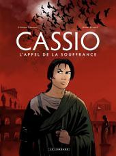 Cassio - tome 6 – L'appel de la souffrance