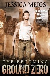 The Becoming: Ground Zero