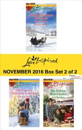Harlequin Love Inspired November 2016 - Box Set 2 of 2: The Midwife's Christmas Surprise\A Christmas to Remember\The Pastor's Christmas Courtship\His Holiday Matchmaker