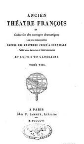 Ancien Théâtre François ou Collection des ouvrages dramatiques les plus remarquables depuis les mystères jusqu'à Corneille: Volume8