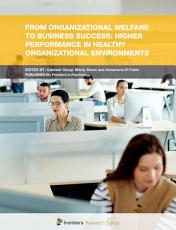 From Organizational Welfare to Business Success  Higher Performance in Healthy Organizational Environments PDF