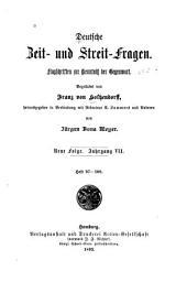 Deutsche Zeit und Streit-Fragen: Flugschriften zur Kenntniss der Gegenwart ..., Band 7