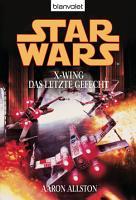 Star Wars  X Wing  Das letzte Gefecht PDF