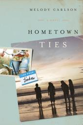 Hometown Ties: A Novel