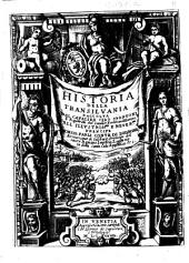 Historia della Transiluania raccolta dal caualier Ciro Spontoni e registrata dal caualier Ferdinando Donno ..