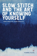 SLOW Stitch and The Art of Knowing Yourself
