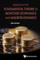 Essays in the Fundamental Theory of Monetary Economics and Macroeconomics PDF