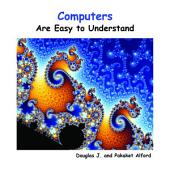 Computers Are Easy to Understand