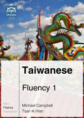 Taiwanese Fluency 1 (Ebook + mp3): Glossika Mass Sentences