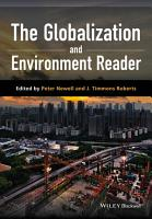 The Globalization and Environment Reader PDF