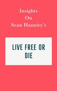 Insights on Sean Hannity's Live Free or Die